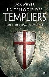 « La Trilogie des templiers, T1 : Les chevaliers du Christ », Jack Whyte