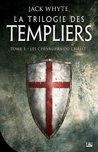La Trilogie des templiers, T1 : Les chevaliers du Christ