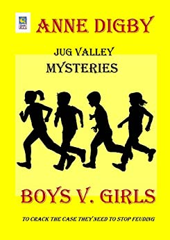Jug Valley Mysteries BOYS v. GIRLS (Jug Valley Mystery Series Book 1) by [Anne Digby]