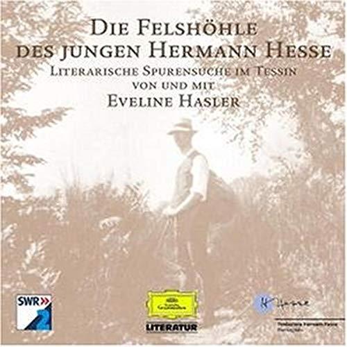 Die Felshöhle des jungen Hermann Hesse - Literarische Spurensuche im Tessin - Audio CD