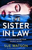 The Sister-in-Law: An utterly gripping psychological thriller