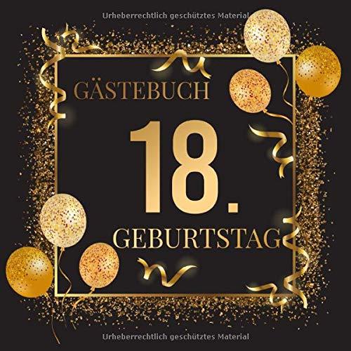 Gästebuch 18. Geburtstag: Gästebuch zum 18.Geburtstag | Ideal um geschriebene Wünsche und Fotos...