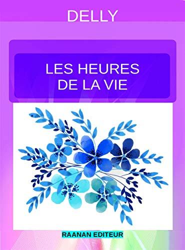 Les heures de la vie (DELLY t. 89) (French Edition)