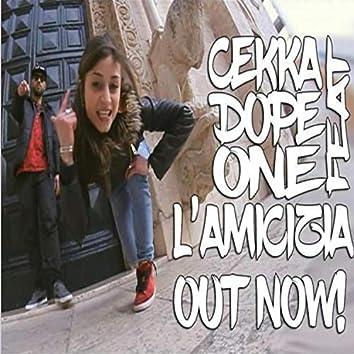 L'amicizia (feat. Cekka & Dope One & Dj Uncino)