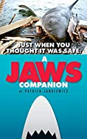 Just When You Thought It Was Safe: A JAWS Companion (hardback)