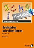 Buchstaben schreiben lernen - Grundschrift: 1. und 2. Klasse (German Edition)