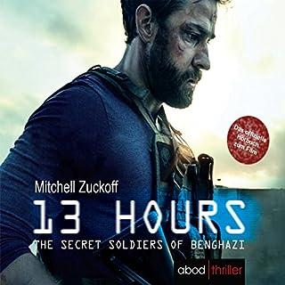 13 Hours - The Secret Soldiers of Benghazi                   Autor:                                                                                                                                 Mitchell Zuckoff                               Sprecher:                                                                                                                                 Matthias Lühn                      Spieldauer: 9 Std. und 56 Min.     47 Bewertungen     Gesamt 4,5
