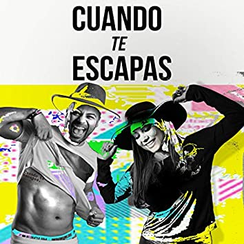 Cuando Te Escapas (feat. Lowrdez & Andy Dular)