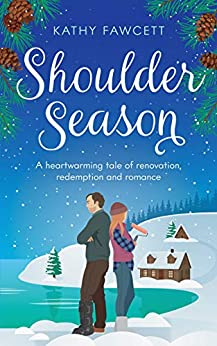 Shoulder Season: A feel-good story of renovation and romance (Lake Michigan Lodge Series Book 1) by [Kathy Fawcett]