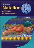 Natation - Un guide illustré pour gagner en force, en vitesse et en endurance de Ian McLeod,Claude Checconi (Traduction) ( 1 février 2012 ) - Vigot (1 février 2012)