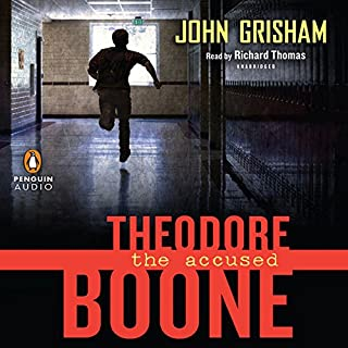 Theodore Boone: The Accused                   By:                                                                                                                                 John Grisham                               Narrated by:                                                                                                                                 Richard Thomas                      Length: 5 hrs and 16 mins     564 ratings     Overall 4.4