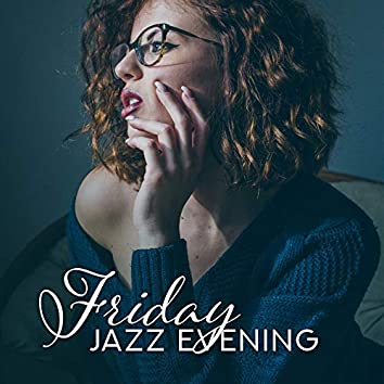 Friday Jazz Evening: Best Instrumental Songs after a Week of Work and a Struggle for Well-deserved Rest and Relaxation