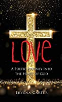Love: A Poetic Journey Into the Heart of God
