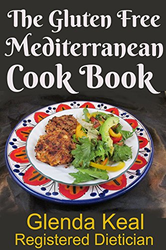 Book: The Gluten Free Mediterranean Cookbook - Over 30 Delicious Mouth Watering Recipes by Glenda Keal