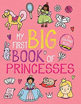 My First Big Book of Princesses  My First Big Book of Coloring