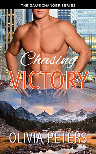 Chasing Victory: A second chance romance (The Game Changer Series) by [Olivia Peters]