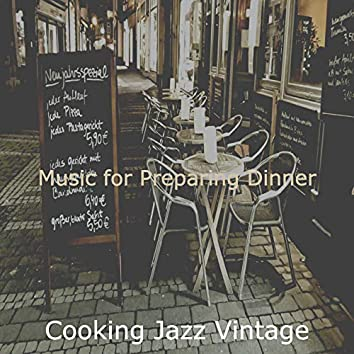 Music for Preparing Dinner