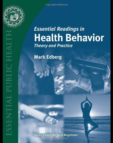 Essential Readings in Health Behavior: Theory and Practice (Essential Public Health)