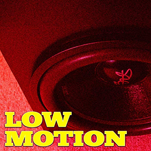 Low Motion (Bass Tester)
