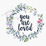 EMC Graphics You are Loved - Inspirational Quote - Cute Girly Floral Typography Vinyl Waterproof Sticker Decal Car Laptop Wall Window Bumper Sticker 5'