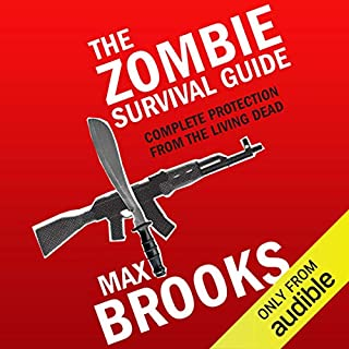 The Zombie Survival Guide     Complete Protection from the Living Dead              By:                                                                                                                                 Max Brooks                               Narrated by:                                                                                                                                 Stephen Hogan                      Length: 8 hrs and 52 mins     231 ratings     Overall 4.1