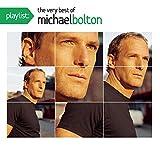 Playlist: The Very Best Of Michael Bolton von Michael Bolton