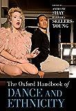 The Oxford Handbook of Dance and Ethnicity (Oxford Handbooks)