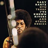 I've Known Rivers And Other Bodies - Gary Bartz