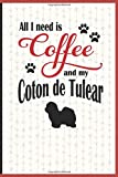 All I need is Coffee and my Coton de Tulear: A diary for me and my dogs adventures and journaling my well deserved coffee consume