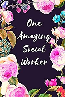 One Amazing Social Worker: Social Worker Journal Notebook Planner Book - A Social Work Gift for Women To Show Appreciatio...
