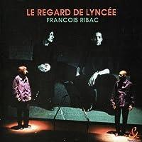 Le Regard De Lync?e by Fran?ois RIBAC