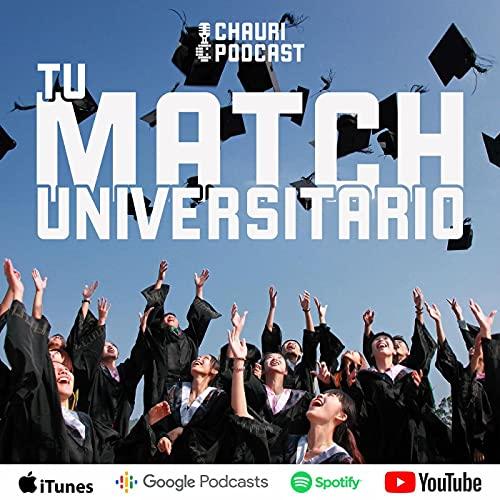 Tu Match Universitario Podcast By Chauri Podcast cover art