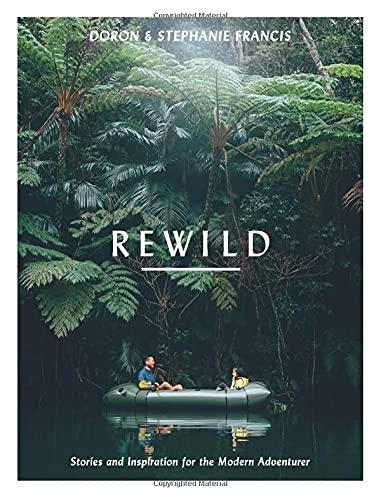 Rewild: Stories and Inspiration for the Modern Adventurer
