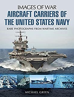 Aircraft Carriers of the United States Navy (Images of War)
