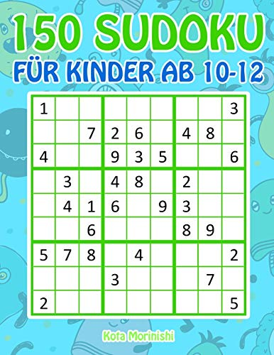 150 Sudoku für Kinder ab 10-12: Sudoku Mit Süßes Monsterbuch Kinder (Sudoku Puzzle Bücher für Kinder, Band 2)