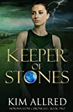 Keeper of Stones (Mórdha Stone Chronicles) (Volume 2)