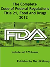 The Complete Code of Federal Regulations, Title 21, Food And Drugs, FDA Regulations, 2016