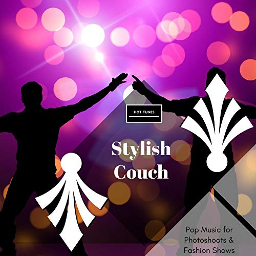 Stylish Couch - Pop Music For Photoshoots & Fashion Shows