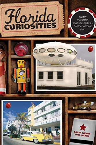 Compare Textbook Prices for Florida Curiosities Curiosities Series Third Edition ISBN 9780762759897 by Grimes, David,Becnel, Tom