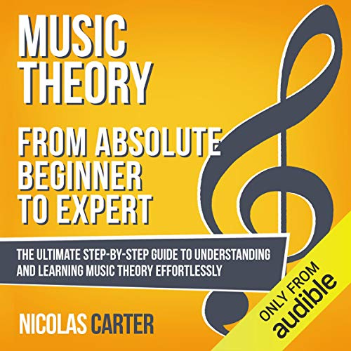 Music Theory: from Absolute Beginner to Expert Audiobook By Nicolas Carter cover art
