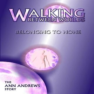 Walking Between Worlds, Belonging to None cover art