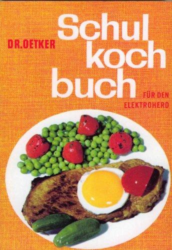 Dr. Oetker Schulkochbuch für den Elektroherd, Nachdruck der Originalausgabe von 1960