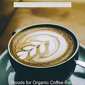 Moods for Organic Coffee Bars