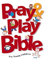 Pray & Play Bible for Young Children by Group Publishing