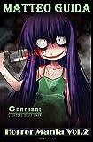Horror Mania Vol.2: Cannibal: Il sapore degli umani - Creepypastas e storie vere