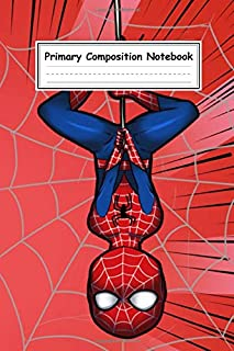 Primary Composition Notebook: Spiderman Journal For Kindergarten, Grades K-2 School Exercise Book, Diary, Doodling Sketchbook, Activity Book, Draw And ... Wide Ruled Lined, Gift For Boys And Kids