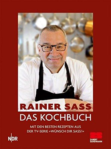 """Das Kochbuch: Mit den besten Rezepten aus der TV-Serie """"Wünsch Dir Sass!"""""""