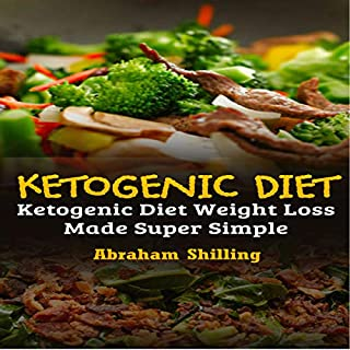Ketogenic Diet: Ketogenic Diet Weight Loss Made Super Simple audiobook cover art