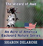 The Wizard of Awe An Acre of America Backyard Nature Series Book