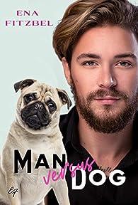 Man versus Dog : L'amour au détour du chemin par Ena Fitzbel